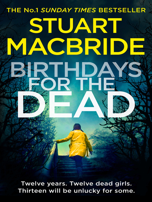 Title details for Birthdays for the Dead by Stuart MacBride - Available