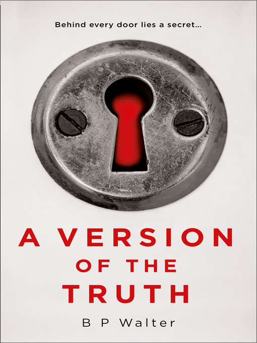 Title details for A Version of the Truth by B P Walter - Wait list