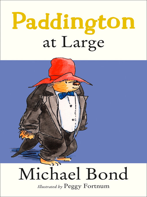 Title details for Paddington At Large by Michael Bond - Available
