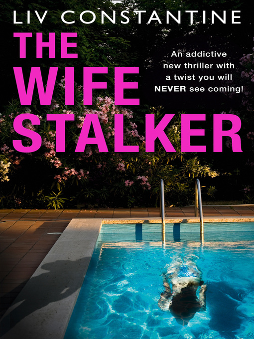 Title details for The Wife Stalker by Liv Constantine - Available
