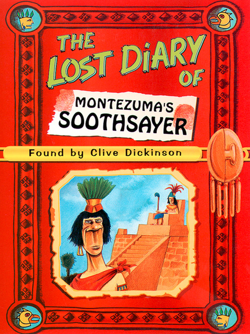 Title details for The Lost Diary of Montezuma's Soothsayer by Clive Dickinson - Available
