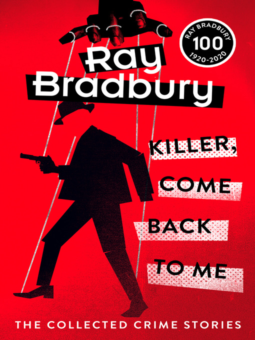 Title details for Killer, Come Back to Me by Ray Bradbury - Wait list