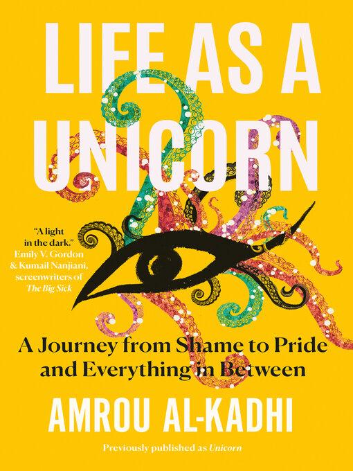Title details for Life as a Unicorn by Amrou Al-Kadhi - Wait list