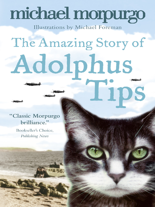 Title details for The Amazing Story of Adolphus Tips by Michael Morpurgo - Available