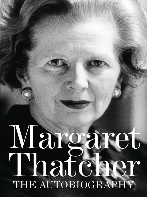 Title details for Margaret Thatcher by Margaret Thatcher - Available