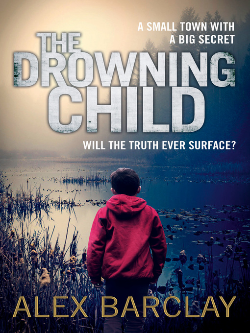 Title details for The Drowning Child by Alex Barclay - Wait list