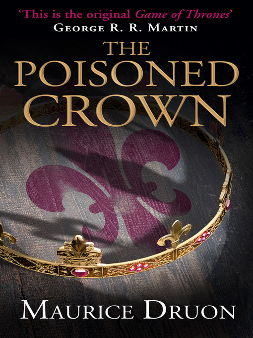 Title details for The Poisoned Crown by Maurice Druon - Available