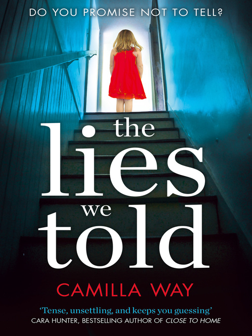 Title details for The Lies We Told by Camilla Way - Available