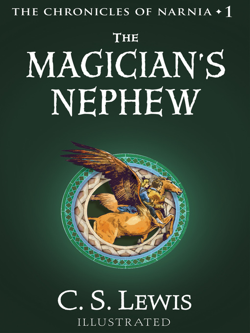 Title details for The Magician's Nephew by C. S. Lewis - Wait list