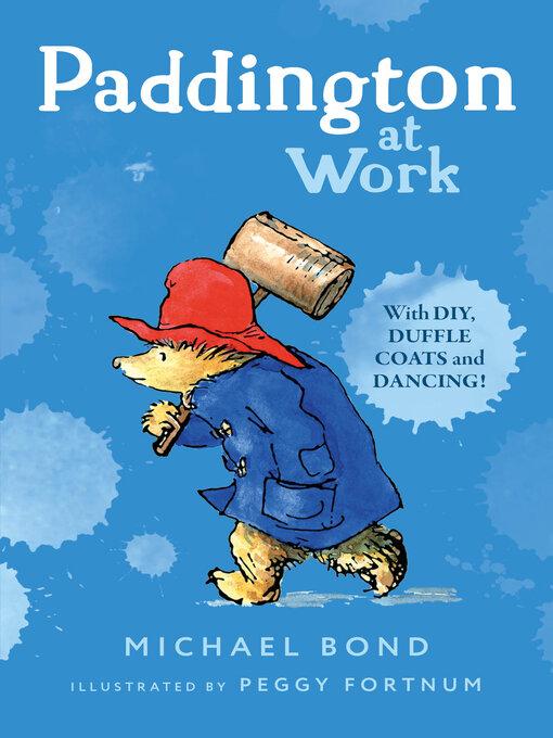 Title details for Paddington at Work by Michael Bond - Wait list