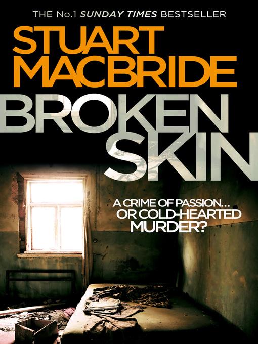 Title details for Broken Skin by Stuart MacBride - Wait list