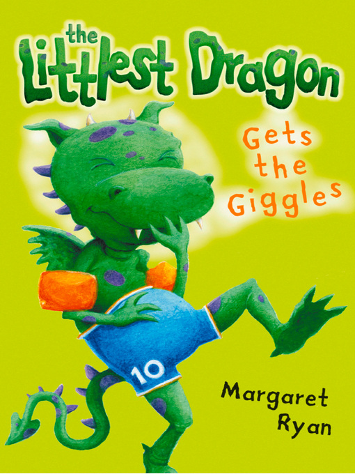 Title details for The Littlest Dragon Gets the Giggles by Margaret Ryan - Available