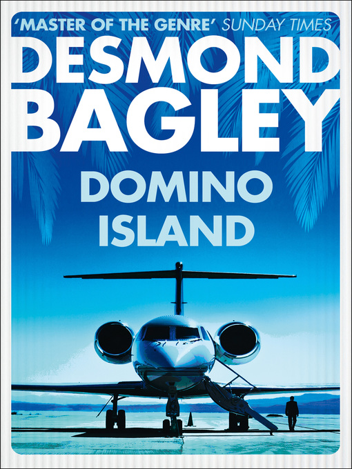 Title details for Domino Island by Desmond Bagley - Available