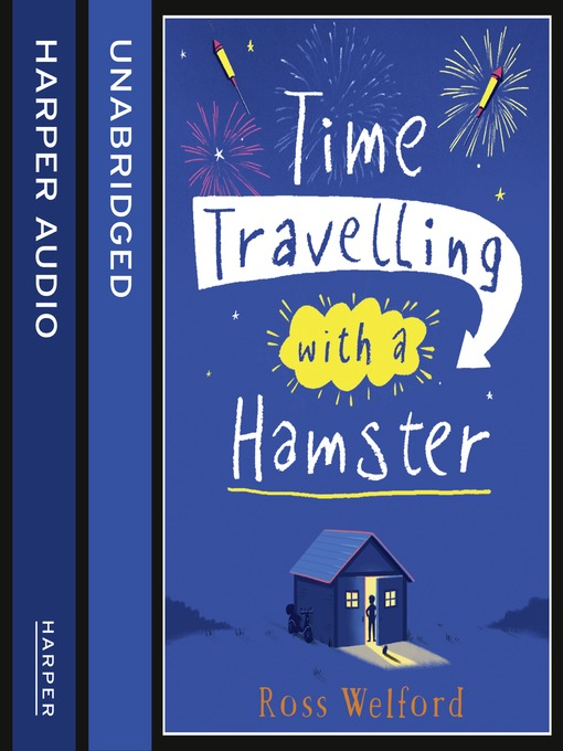 Title details for Time Travelling with a Hamster by Ross Welford - Wait list