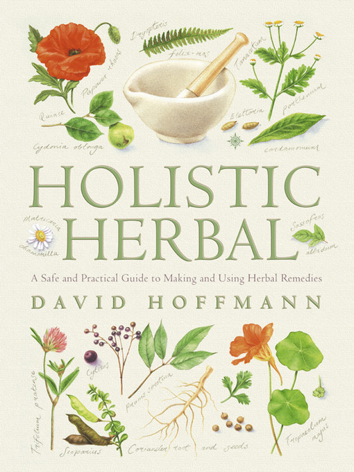 Title details for Holistic Herbal by David Hoffmann - Available
