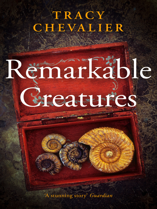 Title details for Remarkable Creatures by Tracy Chevalier - Available