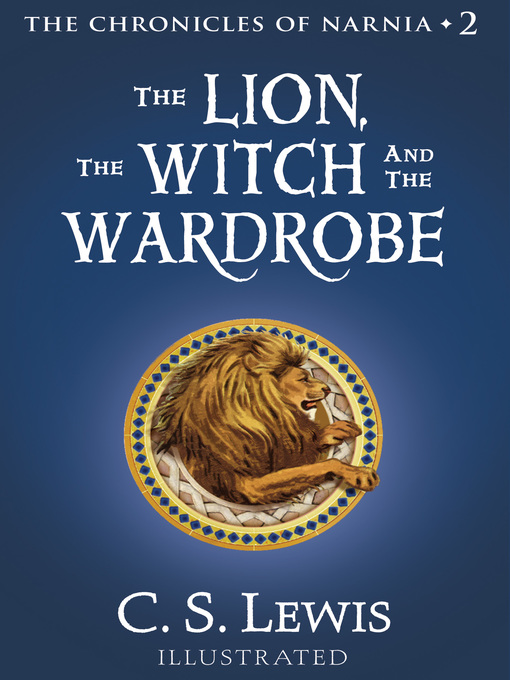 Title details for The Lion, the Witch and the Wardrobe by C. S. Lewis - Available