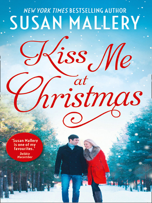 Title details for Kiss Me At Christmas by Susan Mallery - Available