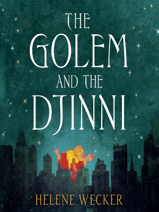 Title details for The Golem and the Djinni by Helene Wecker - Wait list