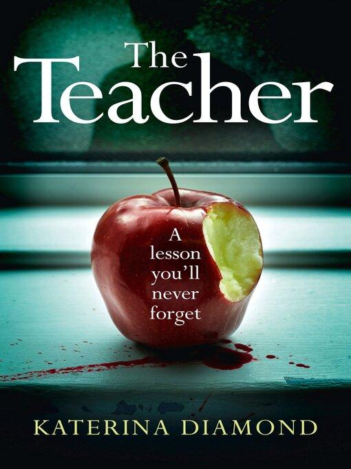 Title details for The Teacher by Katerina Diamond - Wait list