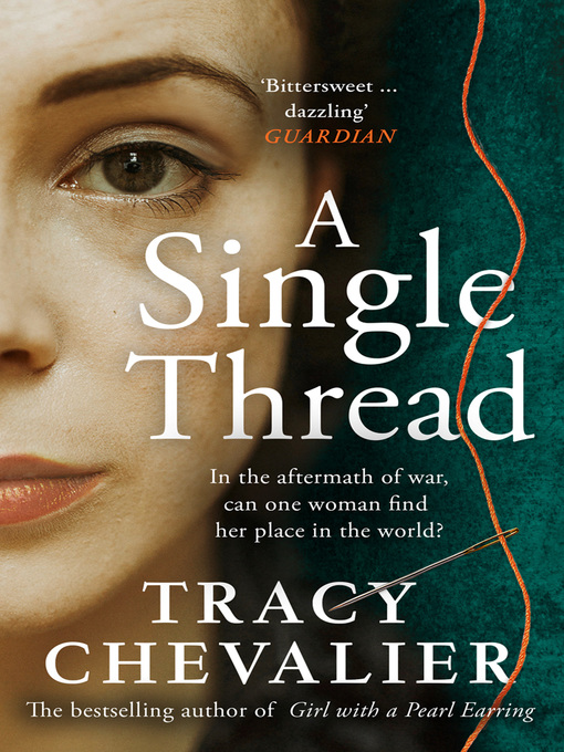 Title details for A Single Thread by Tracy Chevalier - Available