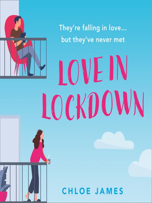 Title details for Love in Lockdown by Chloe James - Wait list