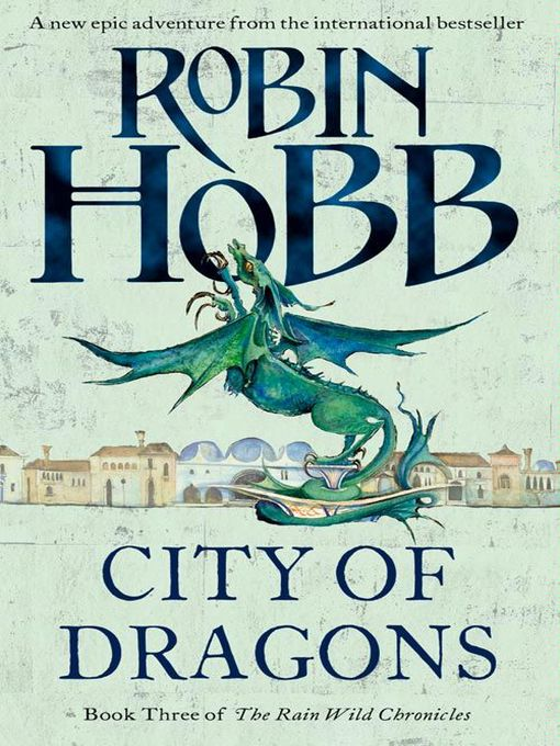 Title details for City of Dragons by Robin Hobb - Available