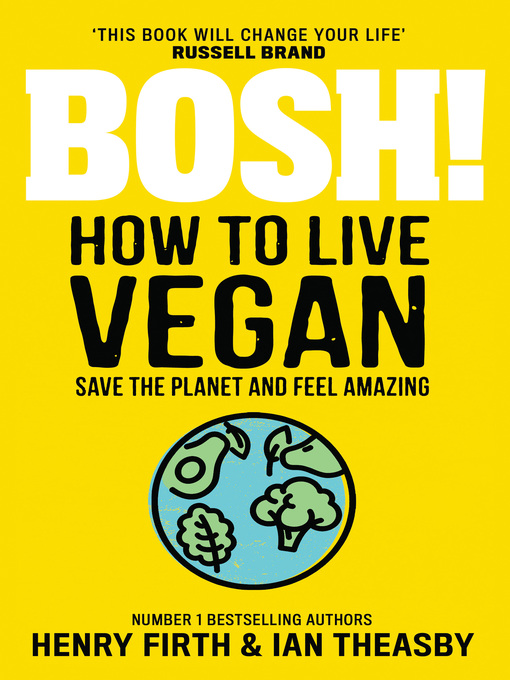 Title details for BOSH! How to Live Vegan by Henry Firth - Available