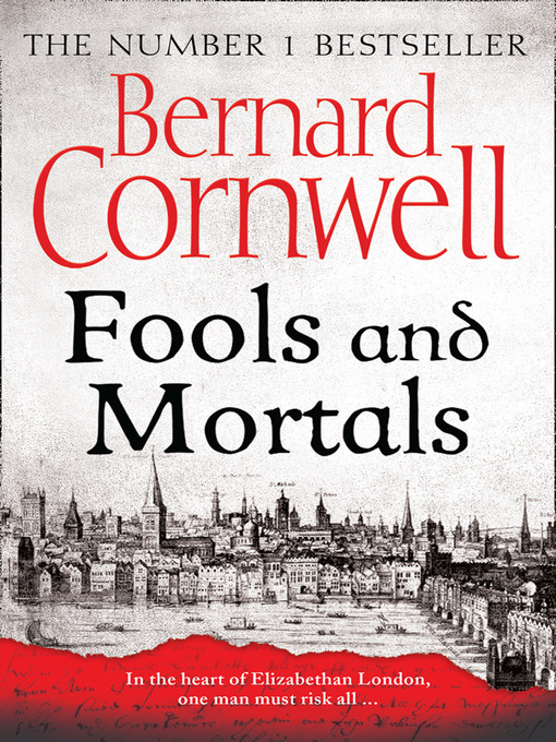 Title details for Fools and Mortals by Bernard Cornwell - Wait list