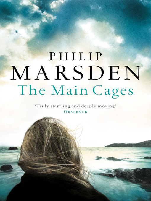 Title details for The Main Cages by Philip Marsden - Available