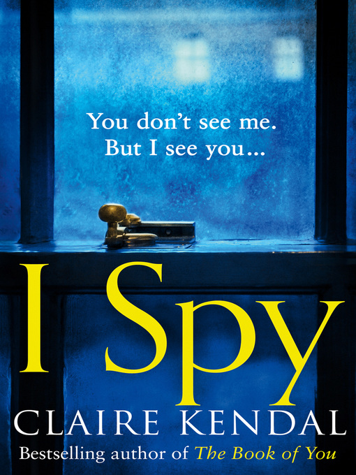 Title details for I Spy by Claire Kendal - Wait list