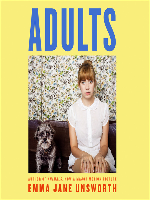 Title details for Adults by Emma Jane Unsworth - Available
