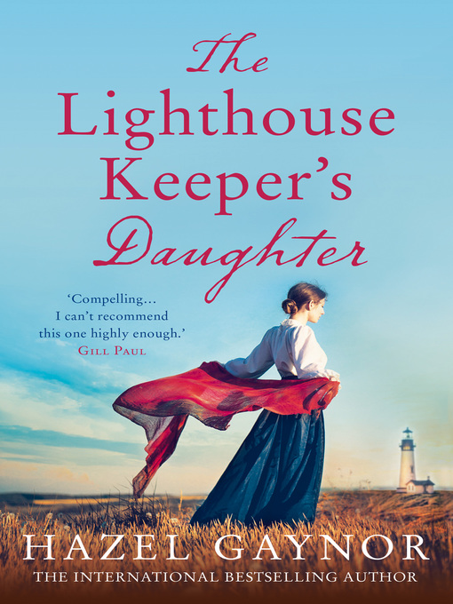 Title details for The Lighthouse Keeper's Daughter by Hazel Gaynor - Available