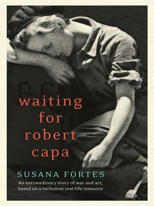 Title details for Waiting for Robert Capa by Susana Fortes - Available