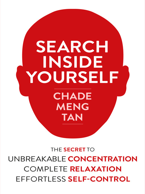 Title details for Search Inside Yourself by Chade-Meng Tan - Available