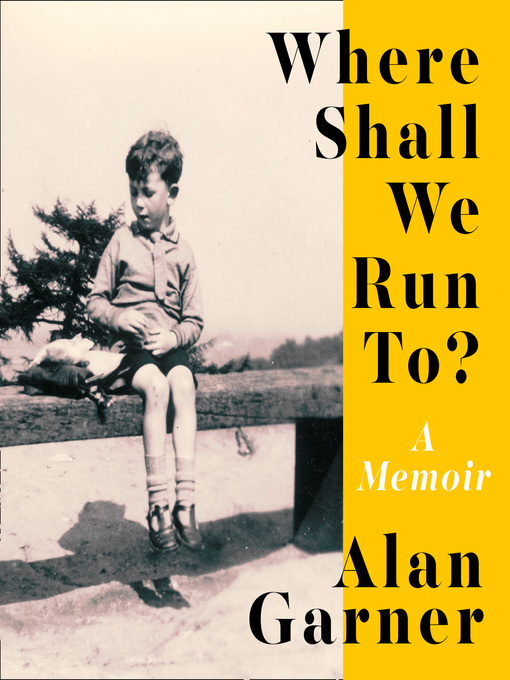 Title details for Where Shall We Run To? by Alan Garner - Available