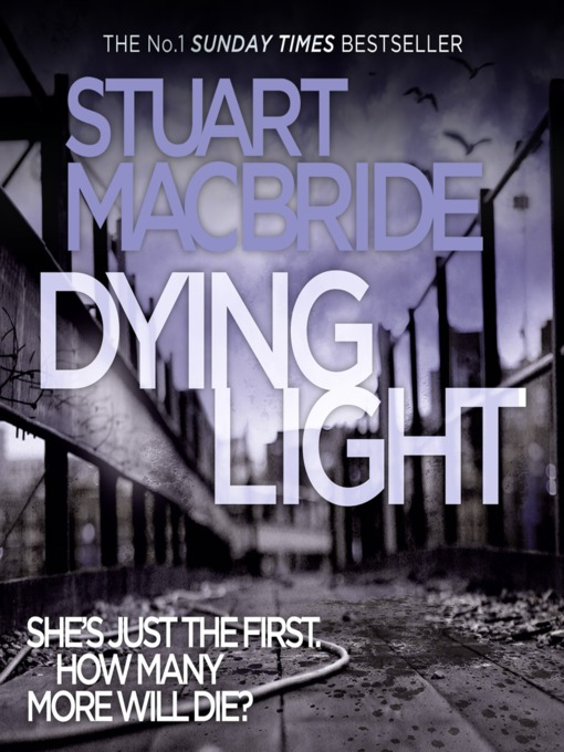 Title details for Dying Light by Stuart MacBride - Available