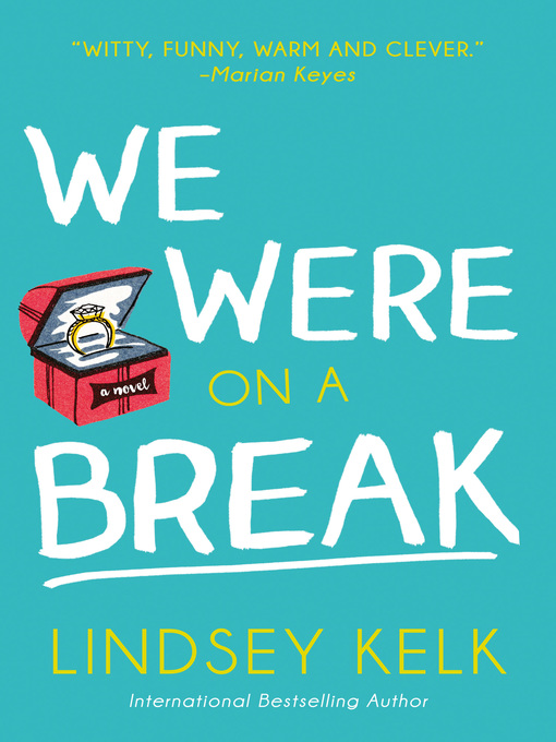 Title details for We Were On a Break by Lindsey Kelk - Available