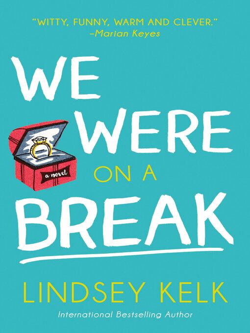 Title details for We Were On a Break by Lindsey Kelk - Wait list