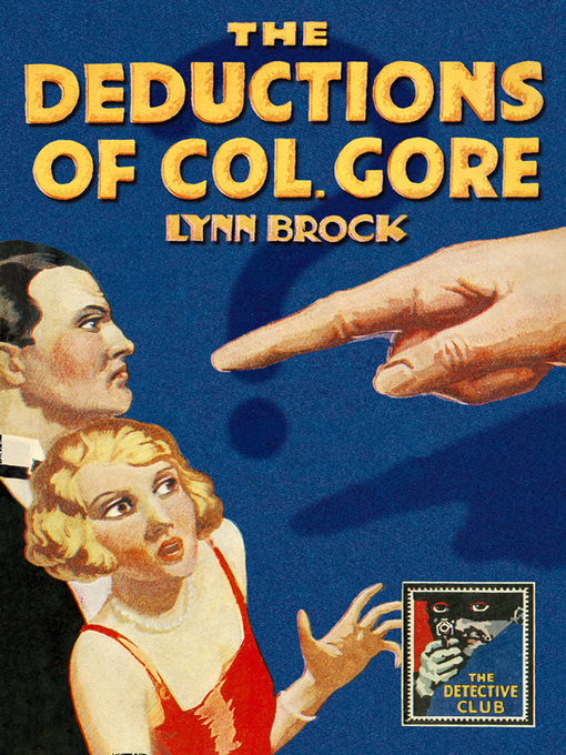 Title details for The Deductions of Colonel Gore by Lynn Brock - Available