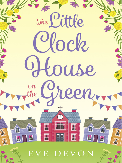 Title details for The Little Clock House on the Green by Eve Devon - Wait list