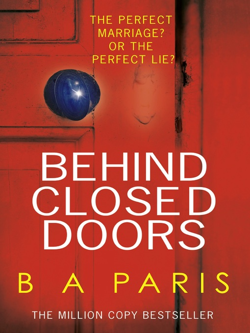 Title details for Behind Closed Doors by B A Paris - Wait list