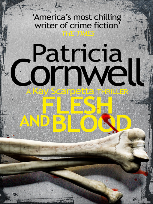 Title details for Flesh and Blood by Patricia Cornwell - Available