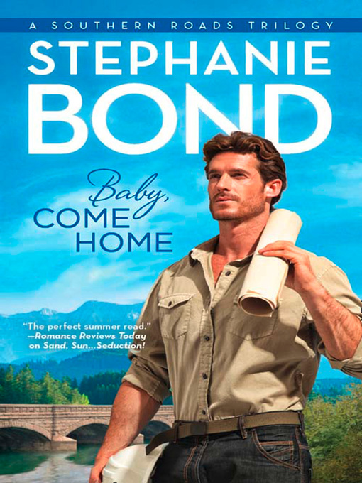 Title details for Baby, Come Home by Stephanie Bond - Available