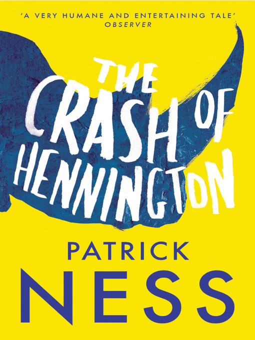 Title details for The Crash of Hennington by Patrick Ness - Available