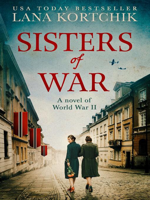 Title details for Sisters of War by Lana Kortchik - Wait list