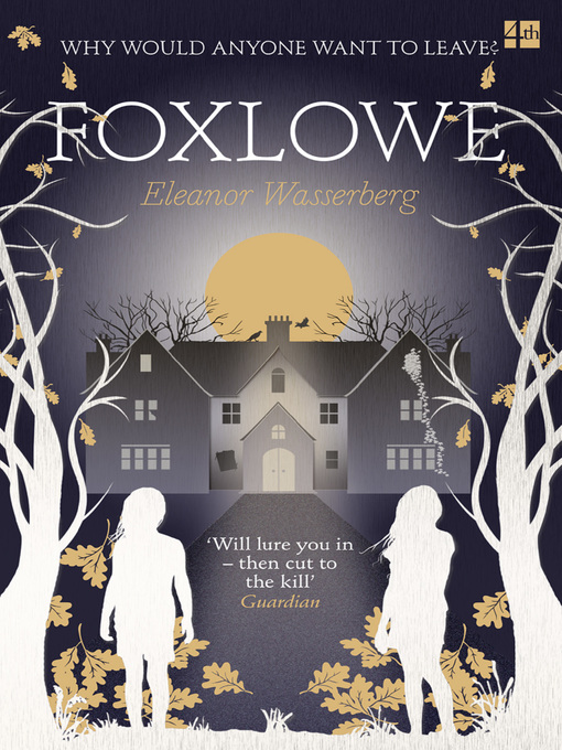 Title details for Foxlowe by Eleanor Wasserberg - Available