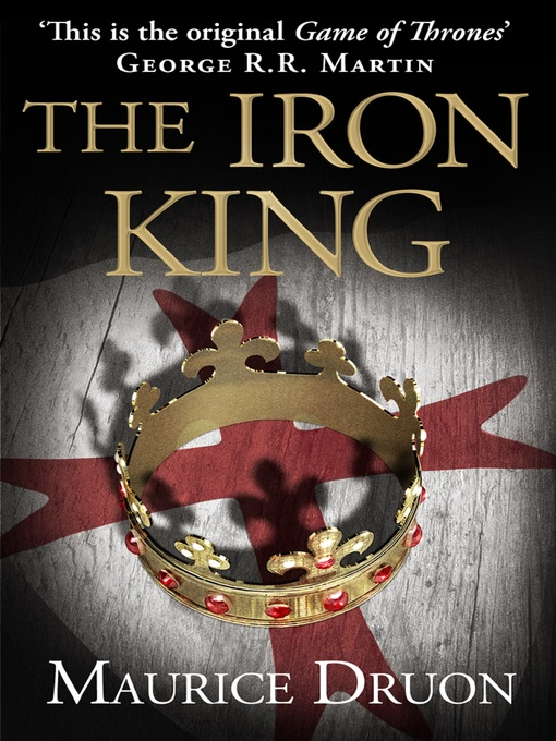 Title details for The Iron King by Maurice Druon - Available