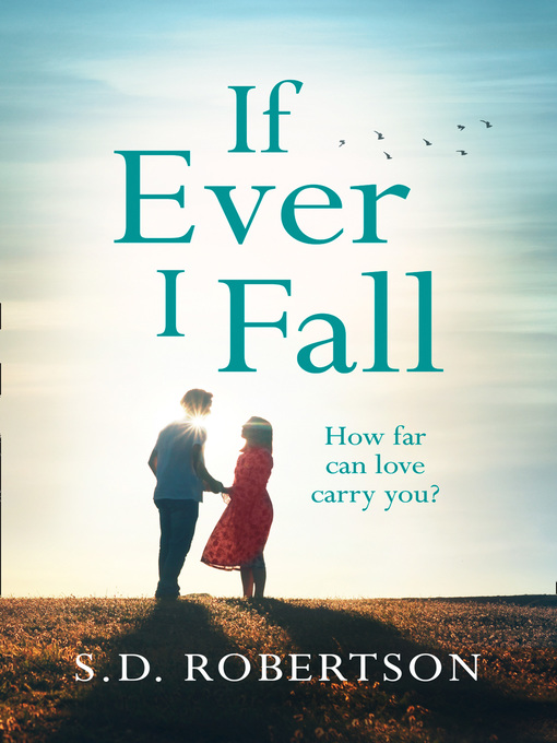 Title details for If Ever I Fall by S.D. Robertson - Available