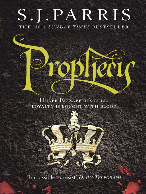 Title details for Prophecy by S. J. Parris - Available